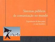 """Capa da publicação com o título """"Sistemas públicos de comunicação no mundo: a experiência de doze países e o caso brasileiro"""", do Intervozes – Coletivo Brasil de Comunicação Social. Cor laranja de fundo e imaqem na parte inferior"""