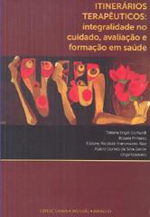 Capa do livro com o título ITINERÁRIOS TERAPÊUTICOS: integralidade no cuidado, avaliação e formação em saúde escrito em amarelo e com ilustração em fundo vinho