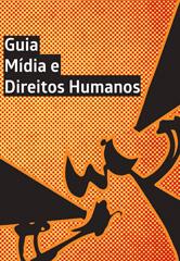 Capa da publicação com o título Guia M[idia e Direitos Humanos e ilustração de uma pessoa e mega fones